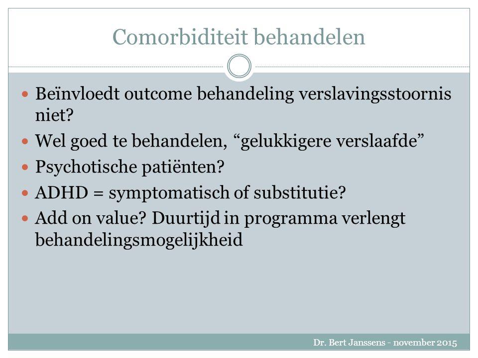 Comorbiditeit behandelen Beïnvloedt outcome behandeling verslavingsstoornis niet.