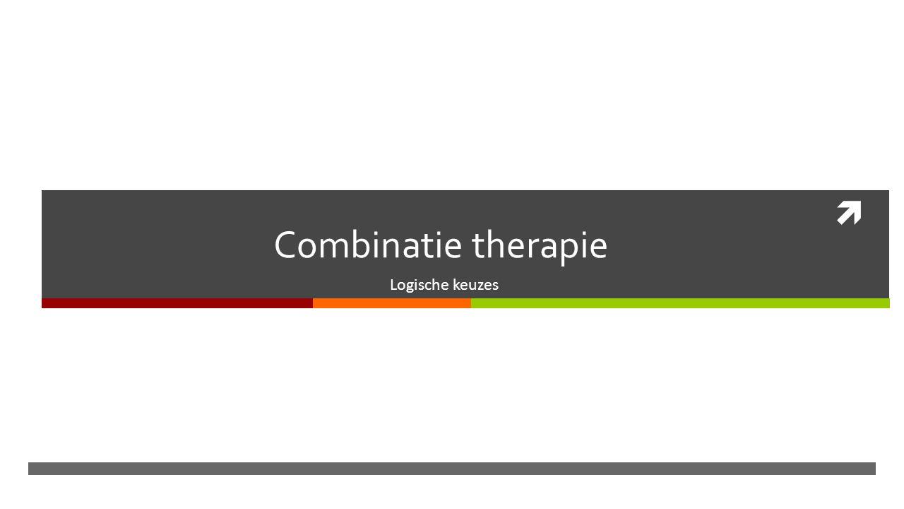  Combinatie therapie Logische keuzes