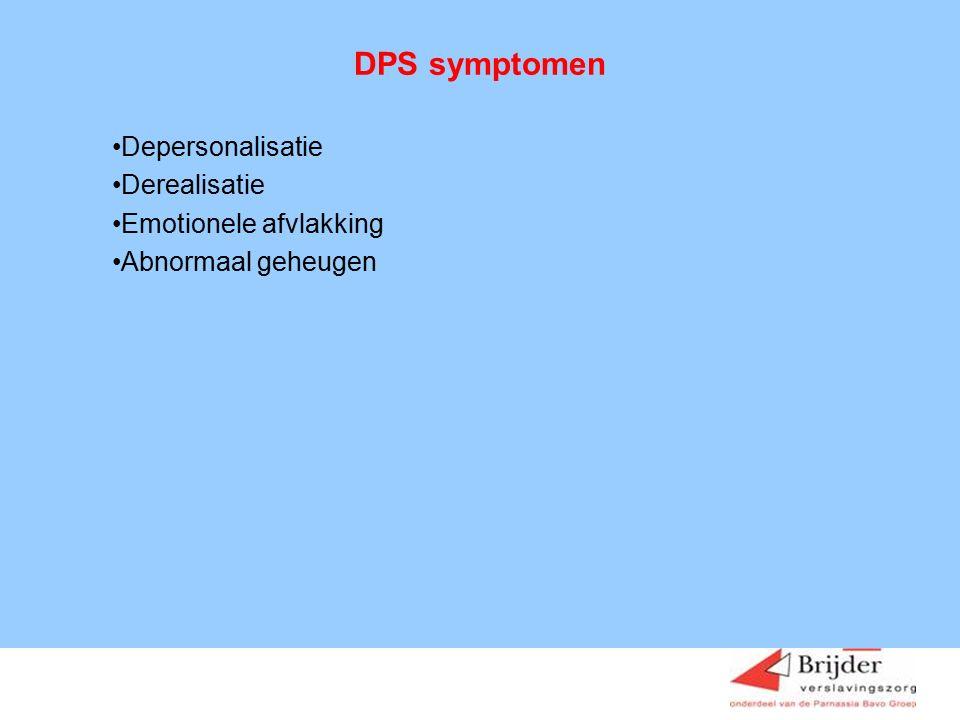 DPS symptomen Depersonalisatie Derealisatie Emotionele afvlakking Abnormaal geheugen