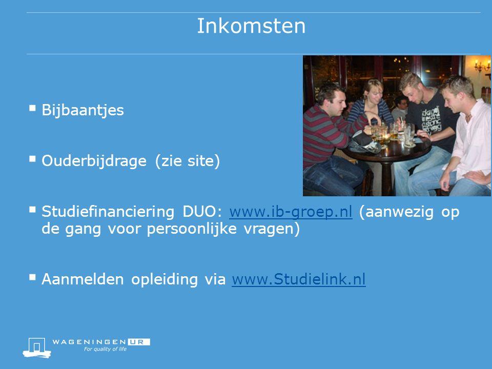 Inkomsten  Bijbaantjes  Ouderbijdrage (zie site)  Studiefinanciering DUO: www.ib-groep.nl (aanwezig op de gang voor persoonlijke vragen)www.ib-groep.nl  Aanmelden opleiding via www.Studielink.nlwww.Studielink.nl