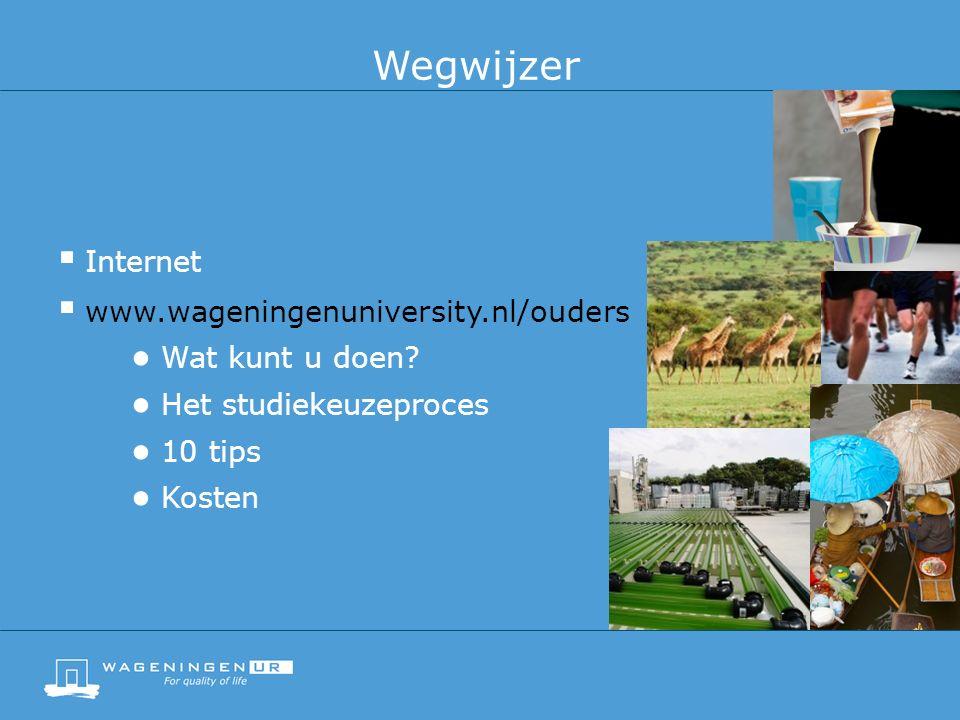 Wegwijzer  Internet  www.wageningenuniversity.nl/ouders ● Wat kunt u doen.