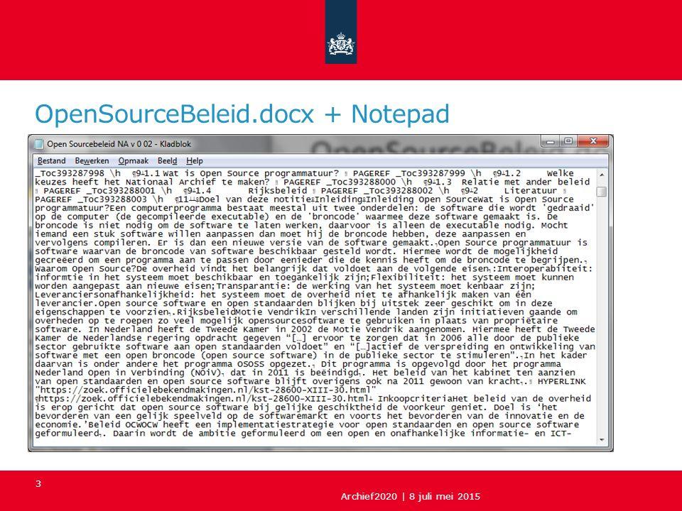 OpenSourceBeleid.docx + Notepad Archief2020 | 8 juli mei 2015 3
