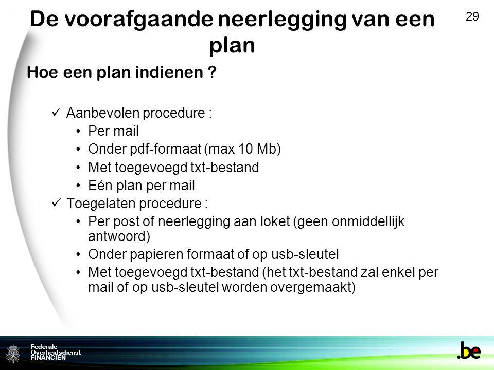 Federale Overheidsdienst FINANCIEN De voorafgaande neerlegging van een plan Hoe een plan indienen .
