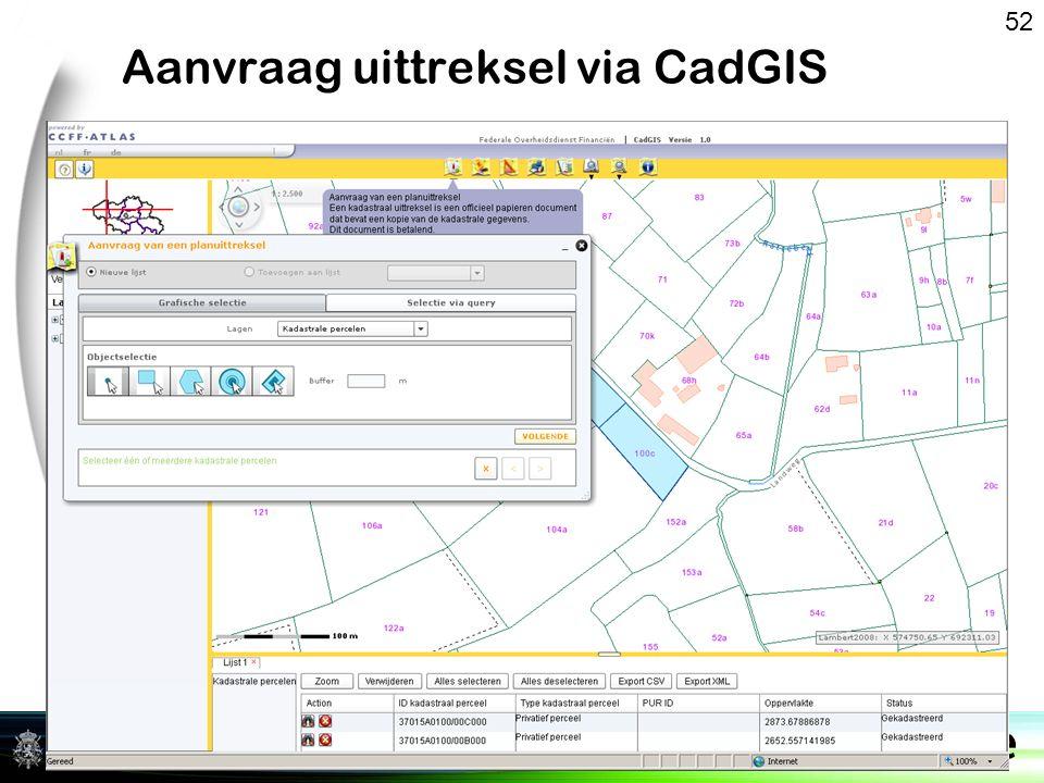 Federale Overheidsdienst FINANCIEN Aanvraag uittreksel via CadGIS 52