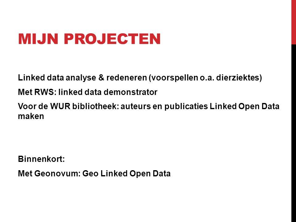 MIJN PROJECTEN Linked data analyse & redeneren (voorspellen o.a.
