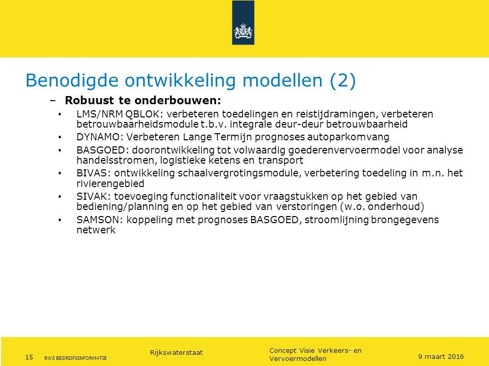 Rijkswaterstaat 15 Concept Visie Verkeers- en Vervoermodellen RWS BEDRIJFSINFORMATIE Benodigde ontwikkeling modellen (2) –Robuust te onderbouwen: LMS/
