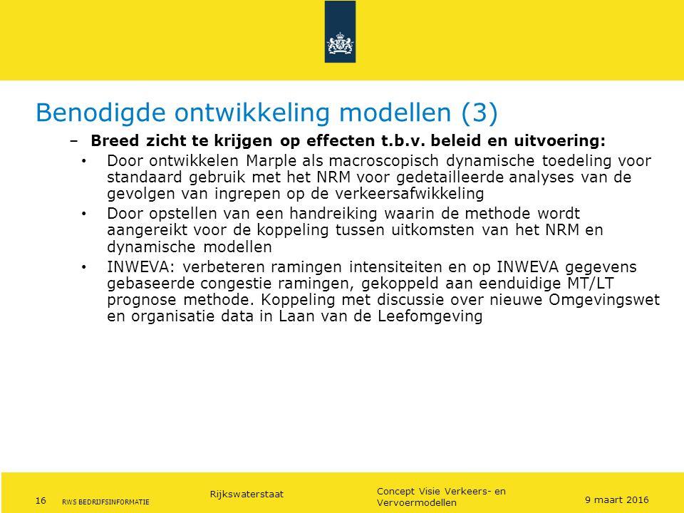Rijkswaterstaat 16 Concept Visie Verkeers- en Vervoermodellen RWS BEDRIJFSINFORMATIE Benodigde ontwikkeling modellen (3) –Breed zicht te krijgen op ef