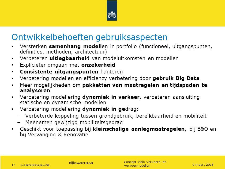 Rijkswaterstaat 17 Concept Visie Verkeers- en Vervoermodellen RWS BEDRIJFSINFORMATIE Ontwikkelbehoeften gebruiksaspecten Versterken samenhang modellen