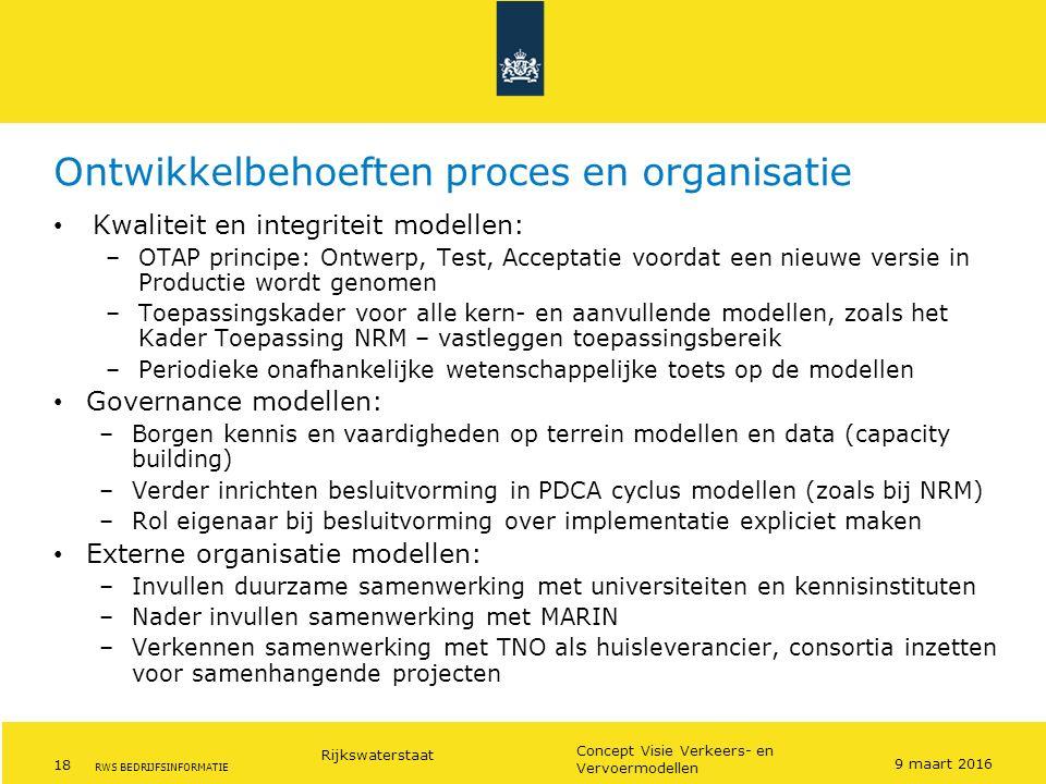 Rijkswaterstaat 18 Concept Visie Verkeers- en Vervoermodellen RWS BEDRIJFSINFORMATIE Ontwikkelbehoeften proces en organisatie Kwaliteit en integriteit