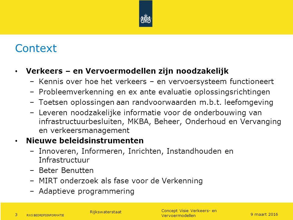Rijkswaterstaat 3 Concept Visie Verkeers- en Vervoermodellen RWS BEDRIJFSINFORMATIE Context Verkeers – en Vervoermodellen zijn noodzakelijk –Kennis ov