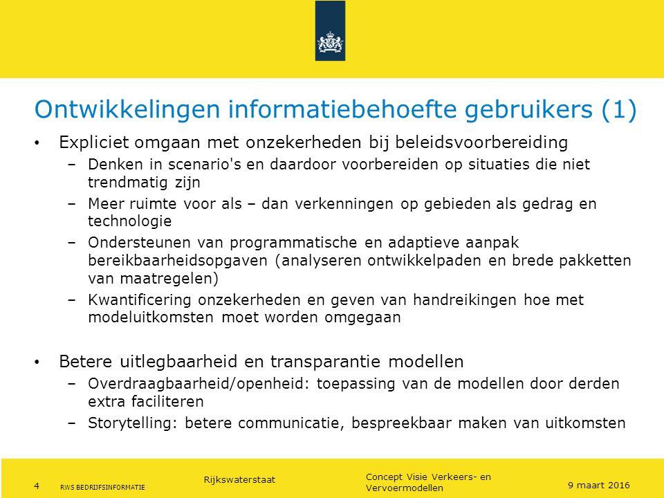 Rijkswaterstaat 4 Concept Visie Verkeers- en Vervoermodellen RWS BEDRIJFSINFORMATIE Ontwikkelingen informatiebehoefte gebruikers (1) Expliciet omgaan