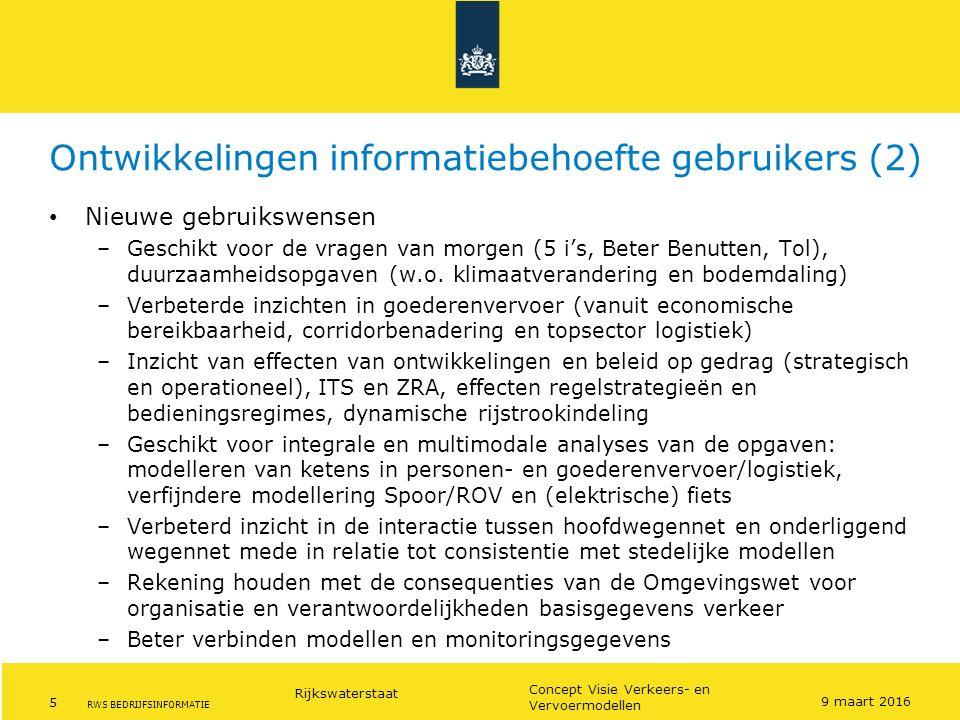 Rijkswaterstaat 5 Concept Visie Verkeers- en Vervoermodellen RWS BEDRIJFSINFORMATIE Ontwikkelingen informatiebehoefte gebruikers (2) Nieuwe gebruikswe