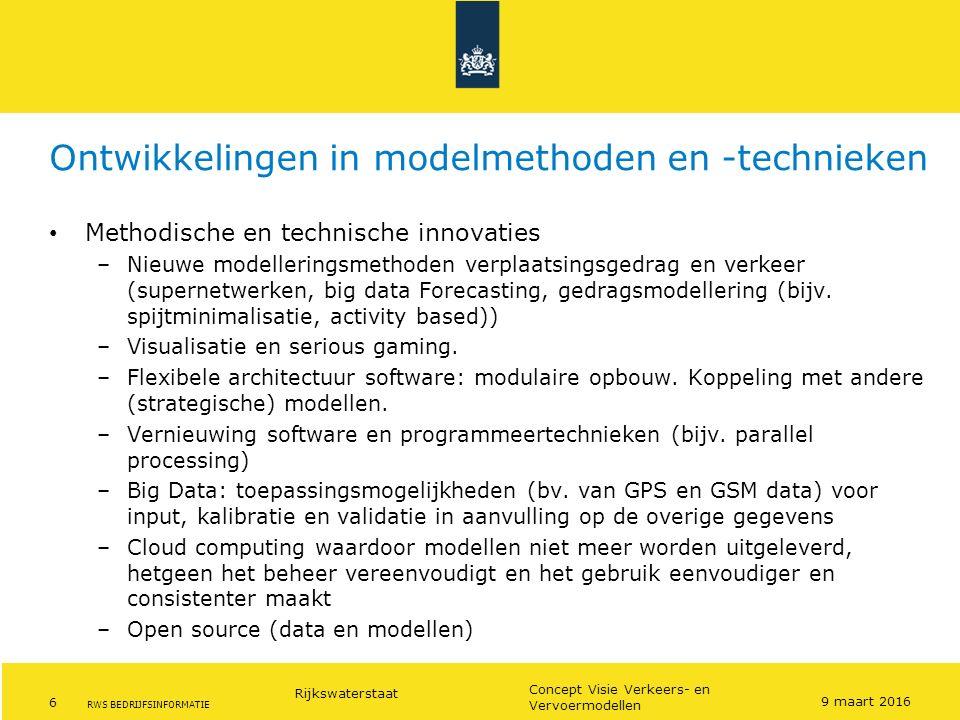Rijkswaterstaat 6 Concept Visie Verkeers- en Vervoermodellen RWS BEDRIJFSINFORMATIE Ontwikkelingen in modelmethoden en -technieken Methodische en tech