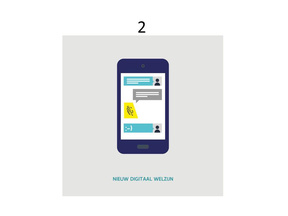 2 De overheid creëert een nieuw digitaal welzijn o mobile first o up-to-date informatie o informatie op maat o testen nieuwe technologiën
