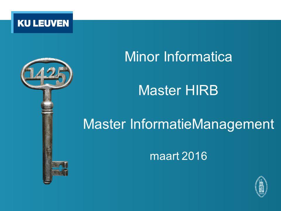 Minor Informatica Master HIRB Master InformatieManagement maart 2016