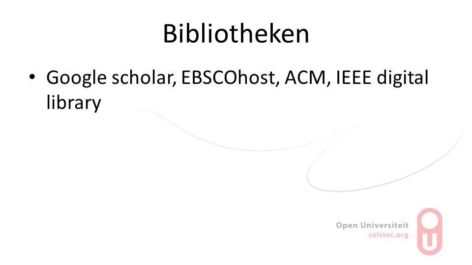 Bibliotheken Google scholar, EBSCOhost, ACM, IEEE digital library