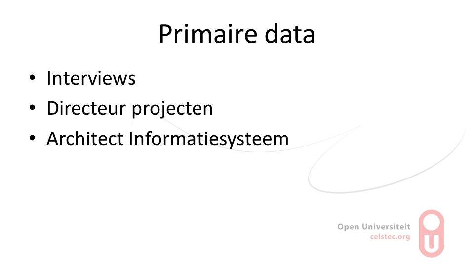 Primaire data Interviews Directeur projecten Architect Informatiesysteem