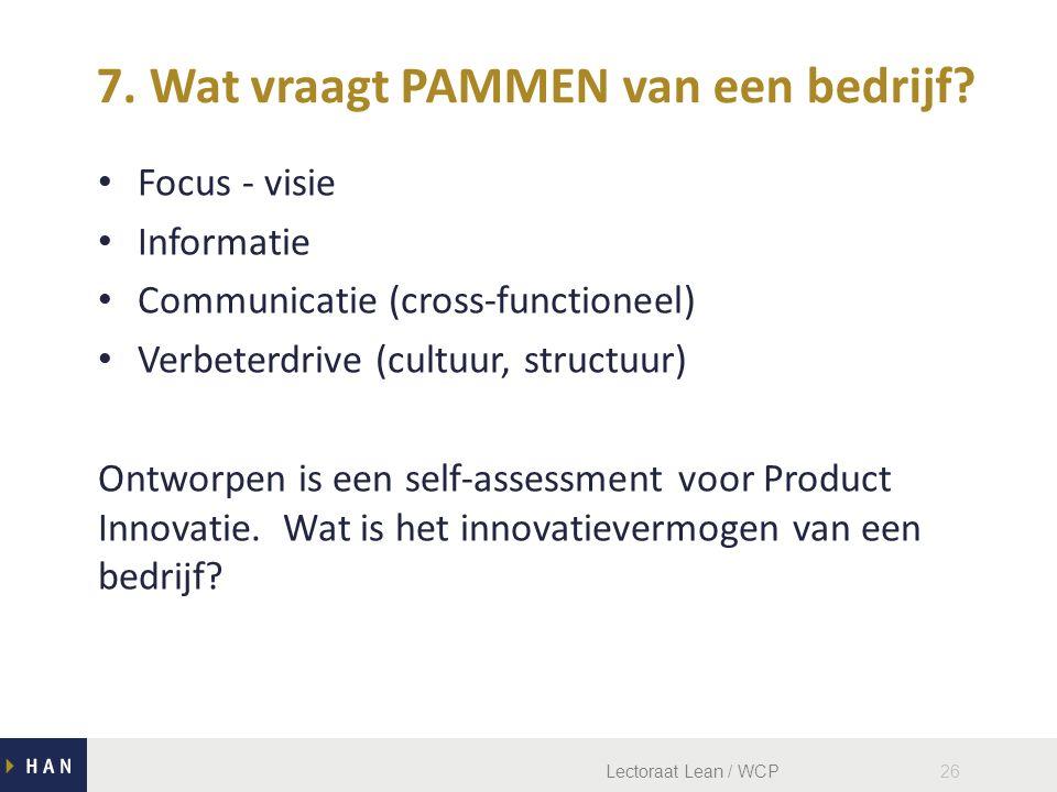 Lectoraat Lean / WCP26 Focus - visie Informatie Communicatie (cross-functioneel) Verbeterdrive (cultuur, structuur) Ontworpen is een self-assessment voor Product Innovatie.