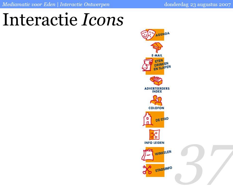 37 donderdag 23 augustus 2007Mediamatic voor Eden | Interactie Ontwerpen Interactie Icons
