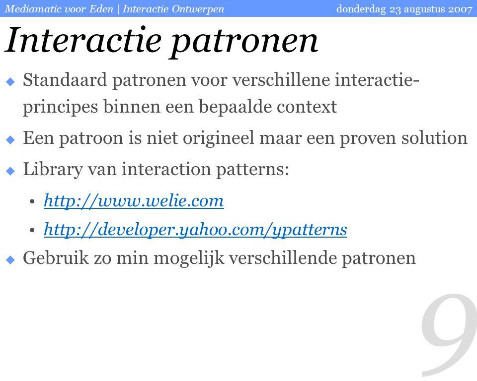 30 donderdag 23 augustus 2007Mediamatic voor Eden | Interactie Ontwerpen Wireframes  Schematische weergave van een pagina  Snelle manier om de verschillende pagina's voor de website te visualiseren  Op papier/ in html In html is het een snelle prototypetool