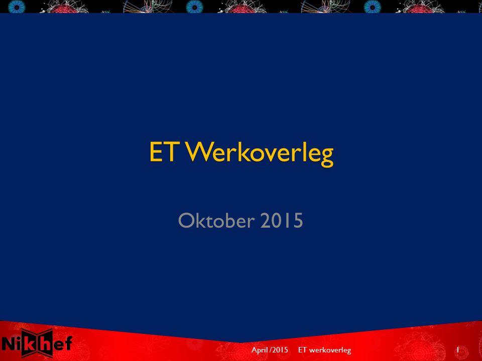 ET Werkoverleg Oktober 2015 April /2015ET werkoverleg1