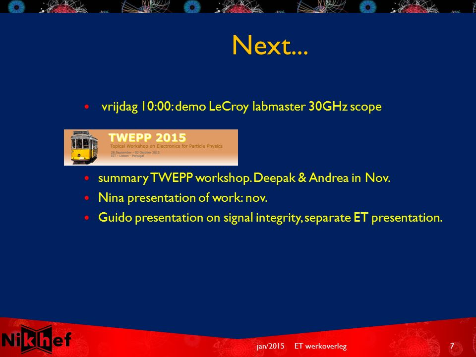vrijdag 10:00: demo LeCroy labmaster 30GHz scope summary TWEPP workshop.