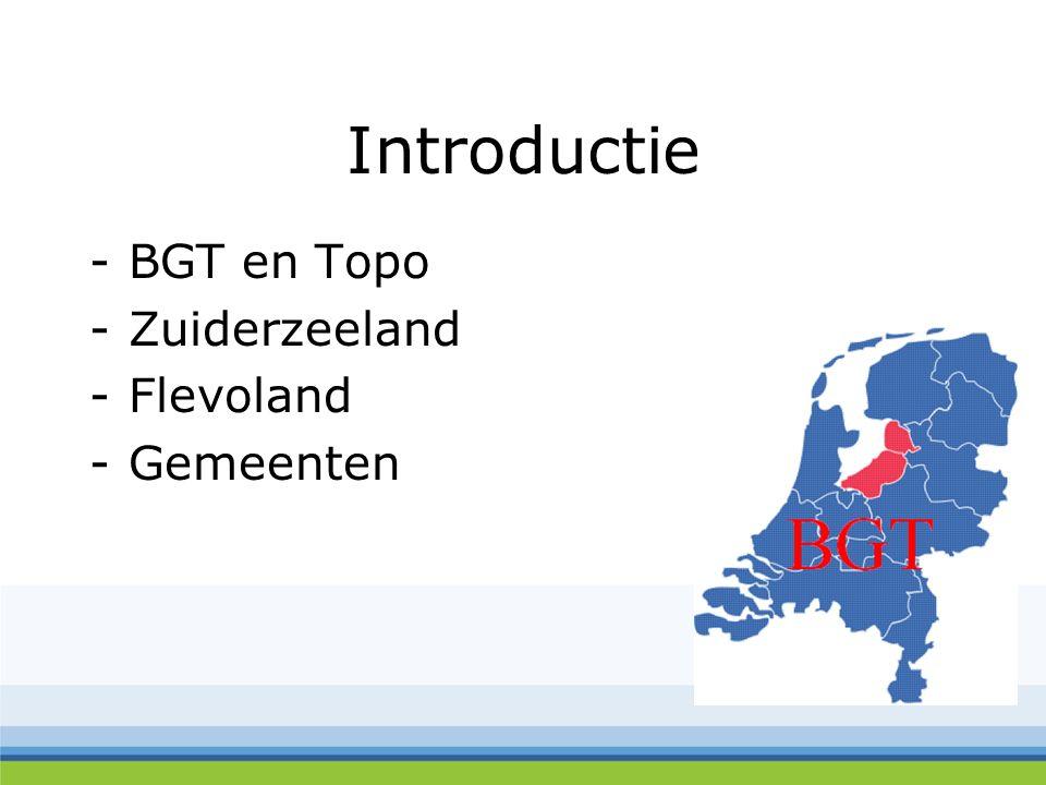 Introductie -BGT en Topo -Zuiderzeeland -Flevoland -Gemeenten