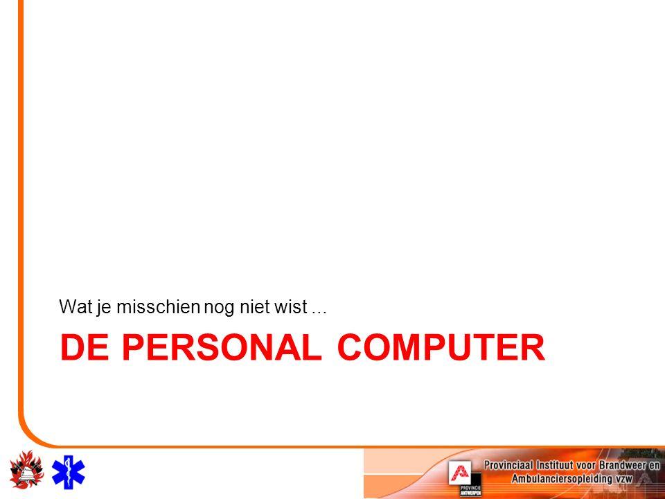 DE PERSONAL COMPUTER Wat je misschien nog niet wist...
