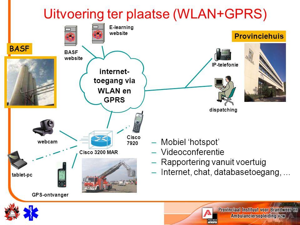 BASF Uitvoering ter plaatse (WLAN+GPRS) Provinciehuis GPS-ontvanger tablet-pc webcam Cisco 3200 MAR internet- toegang via WLAN en GPRS BASF website E-learning website –Mobiel 'hotspot' –Videoconferentie –Rapportering vanuit voertuig –Internet, chat, databasetoegang,...