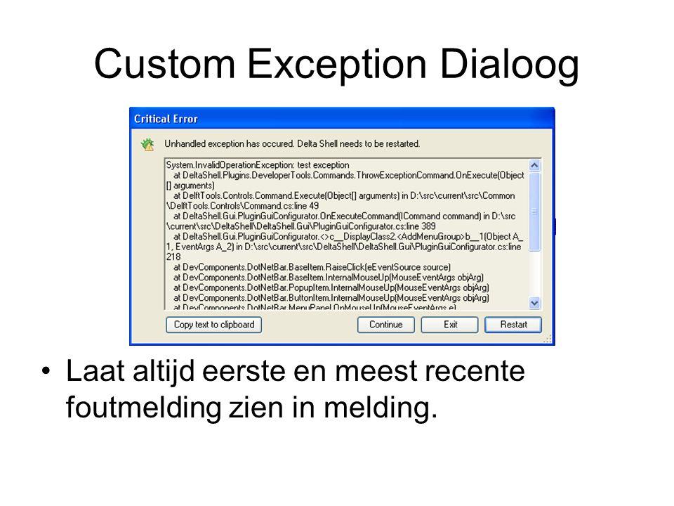 Custom Exception Dialoog Laat altijd eerste en meest recente foutmelding zien in melding.