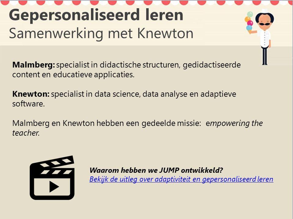 Gepersonaliseerd leren Samenwerking met Knewton Malmberg: specialist in didactische structuren, gedidactiseerde content en educatieve applicaties.