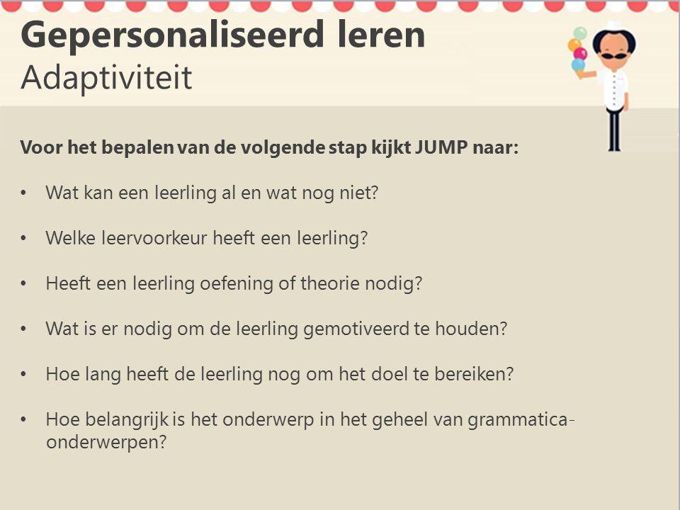 JUMP Theorie Verschillende instructievormen om grammatica uit te leggen: tekstueel visueel animatie schematisch Belangrijke en/of moeilijke onderwerpen worden ook in het Nederlands aangeboden
