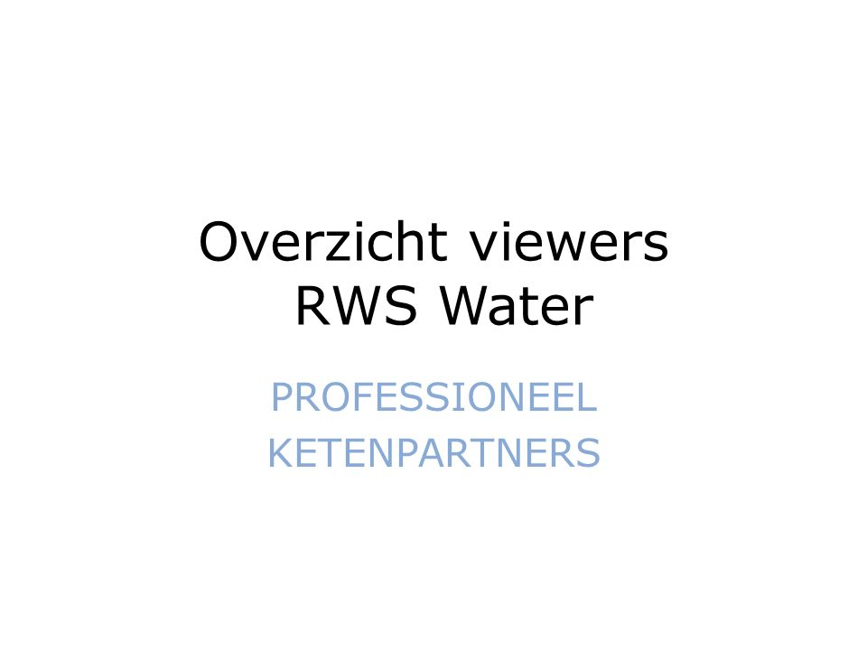 Overzicht viewers RWS Water PROFESSIONEEL KETENPARTNERS
