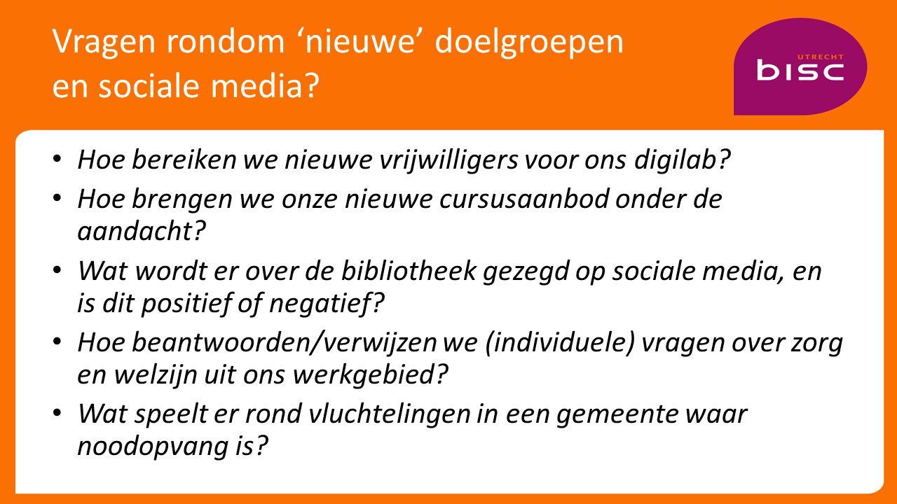 Vragen rondom 'nieuwe' doelgroepen en sociale media.