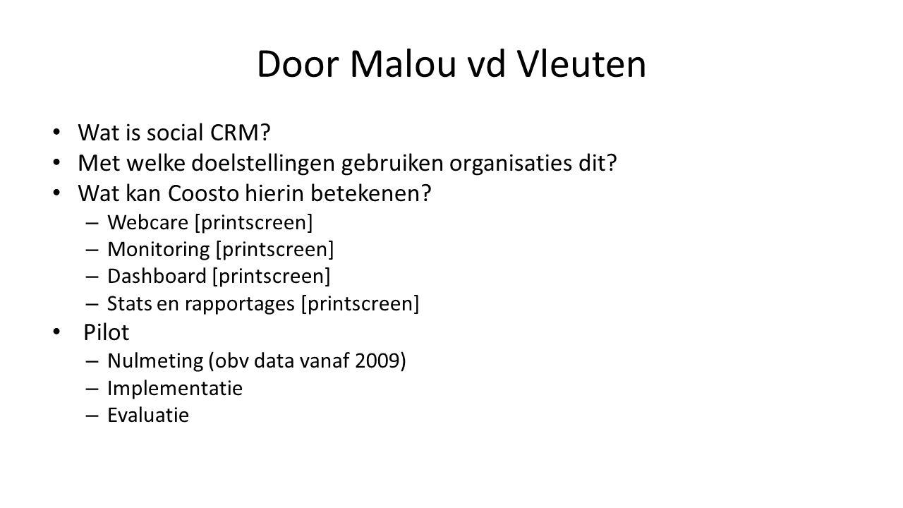 Door Malou vd Vleuten Wat is social CRM. Met welke doelstellingen gebruiken organisaties dit.