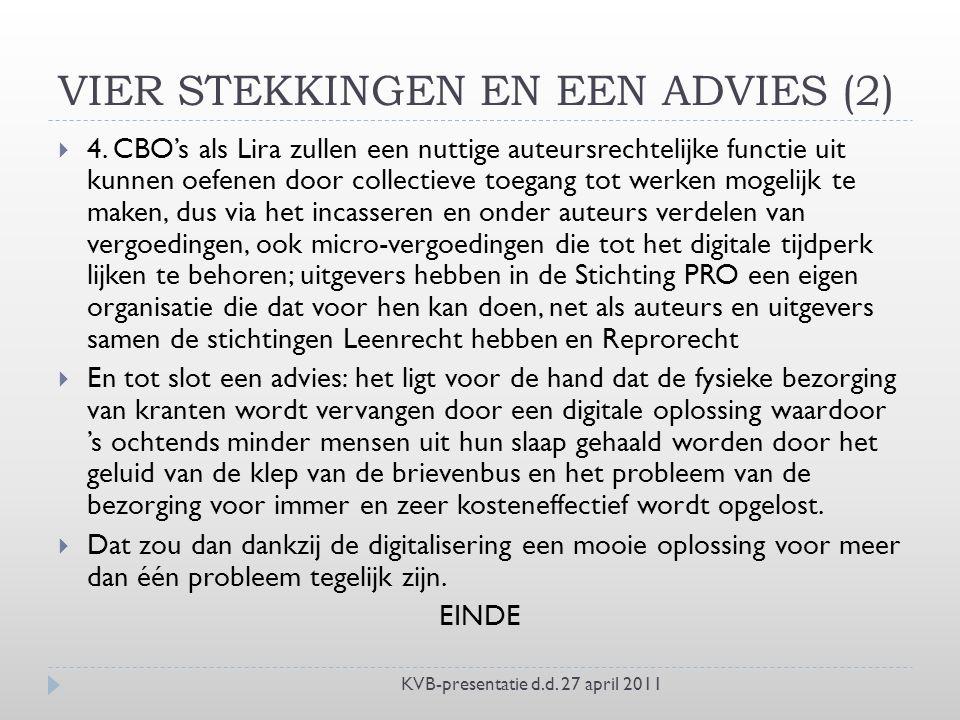 VIER STEKKINGEN EN EEN ADVIES (2) KVB-presentatie d.d.