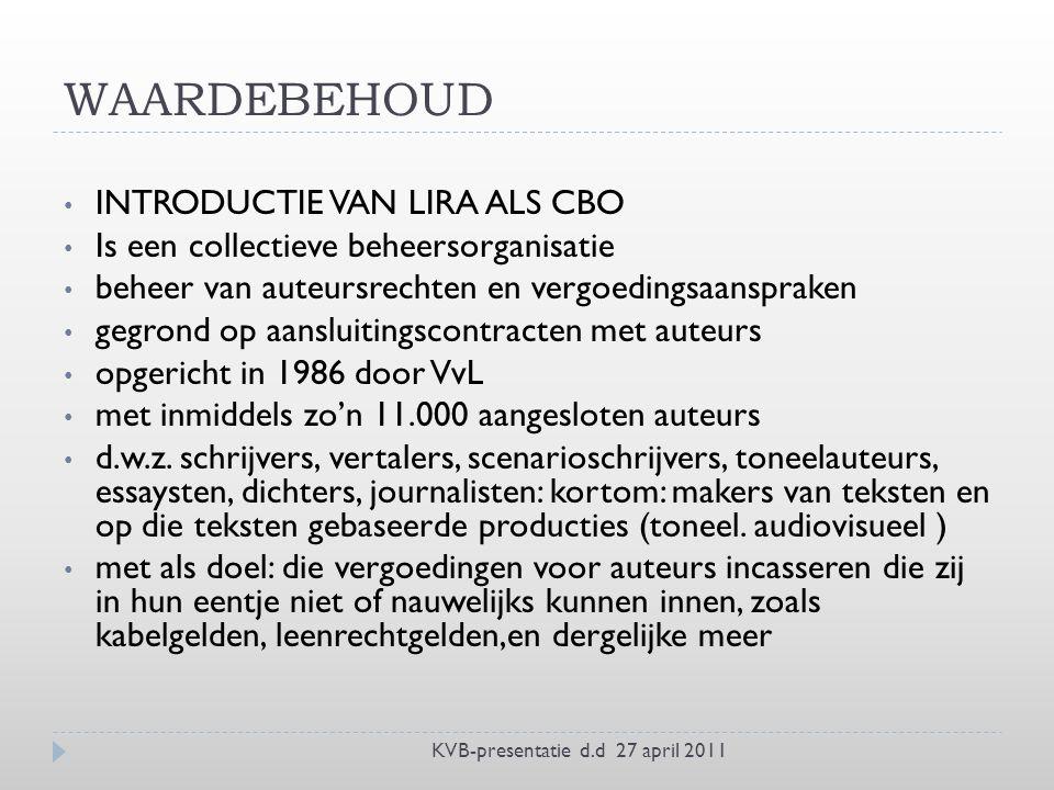 INTRODUCTIE VAN LIRA ALS CBO Is een collectieve beheersorganisatie beheer van auteursrechten en vergoedingsaanspraken gegrond op aansluitingscontracten met auteurs opgericht in 1986 door VvL met inmiddels zo'n 11.000 aangesloten auteurs d.w.z.