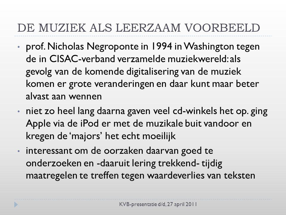 DE MUZIEK ALS LEERZAAM VOORBEELD KVB-presentatie d/d, 27 april 2011 prof.
