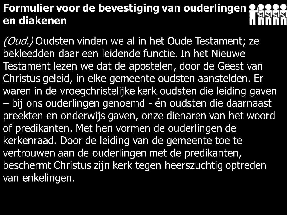 (Oud.) Oudsten vinden we al in het Oude Testament; ze bekleedden daar een leidende functie.