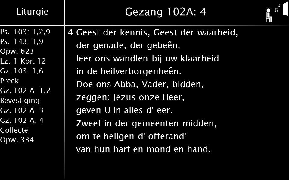 Liturgie Ps.103: 1,2,9 Ps.143: 1,9 Opw.623 Lz.1 Kor.