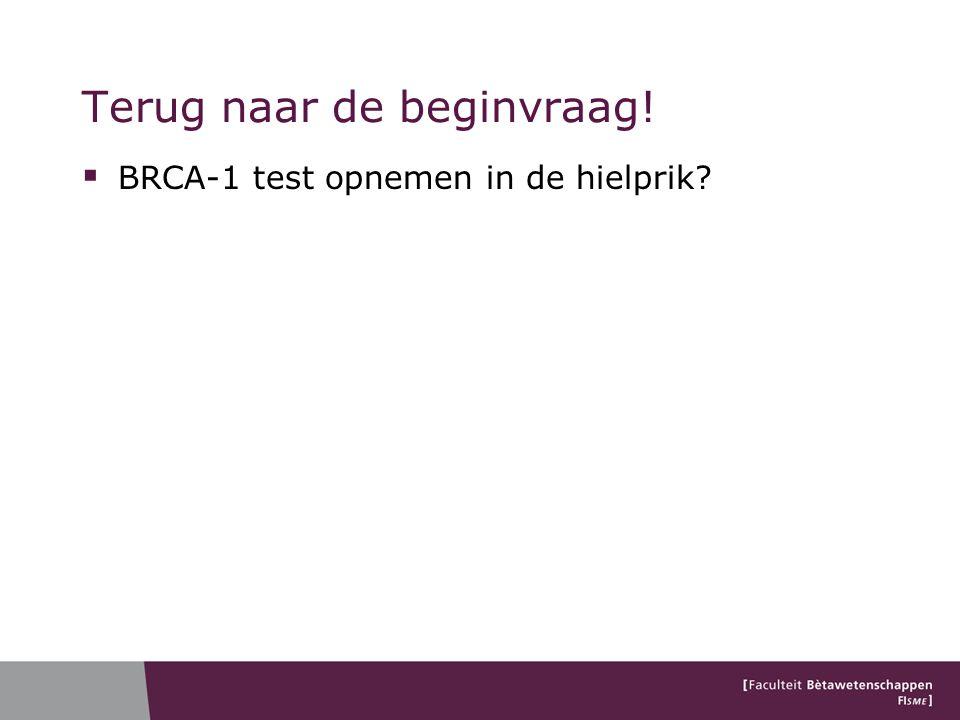Terug naar de beginvraag!  BRCA-1 test opnemen in de hielprik?