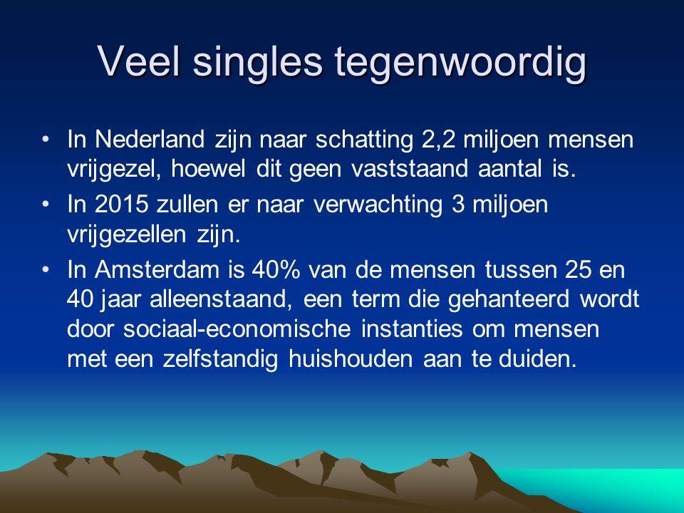 Veel singles tegenwoordig In Nederland zijn naar schatting 2,2 miljoen mensen vrijgezel, hoewel dit geen vaststaand aantal is. In 2015 zullen er naar