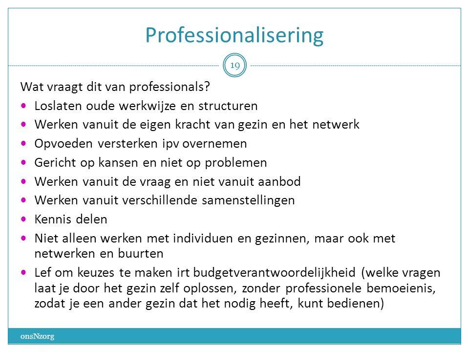 Professionalisering Wat vraagt dit van professionals.