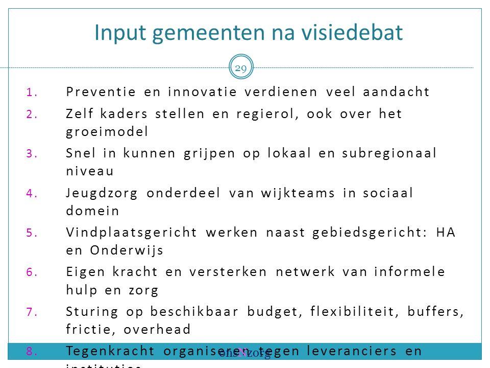 Input gemeenten na visiedebat 1. Preventie en innovatie verdienen veel aandacht 2.