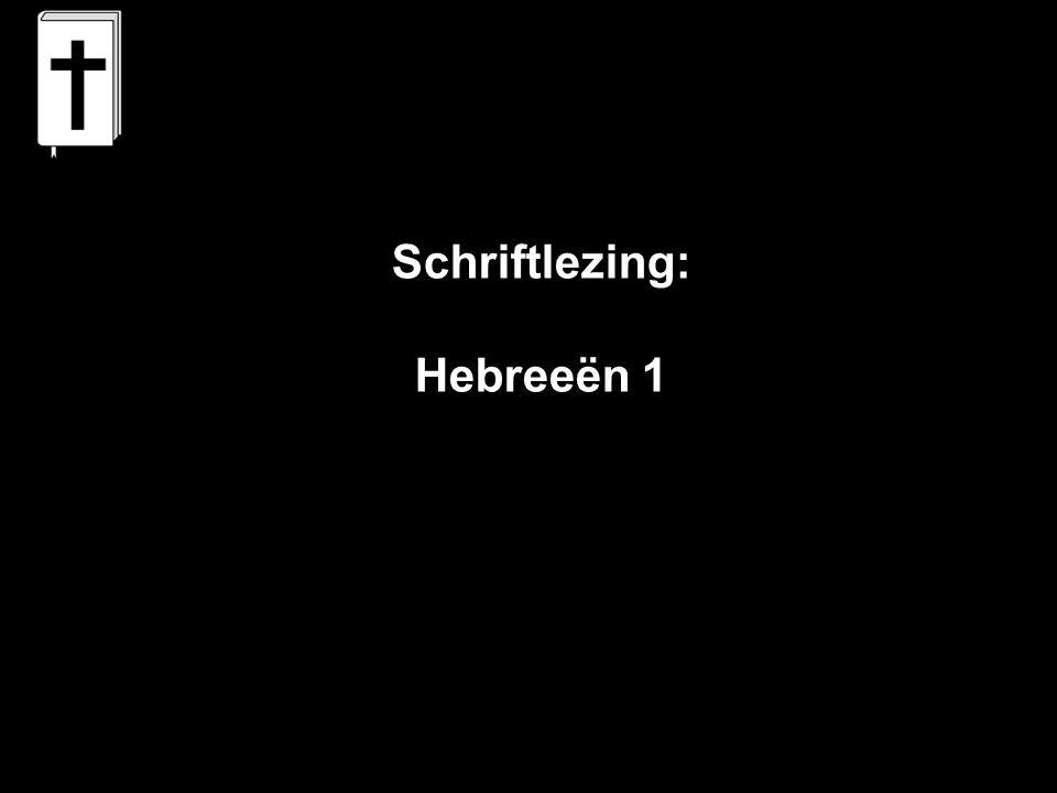 Schriftlezing: Hebreeën 1