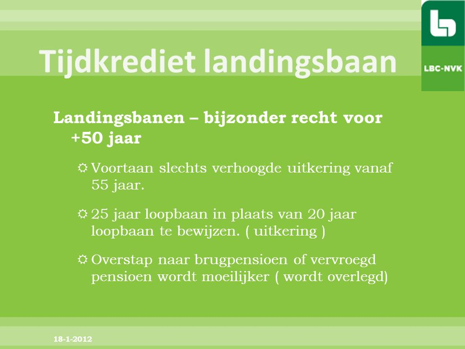 Landingsbanen – bijzonder recht voor +50 jaar  Voortaan slechts verhoogde uitkering vanaf 55 jaar.