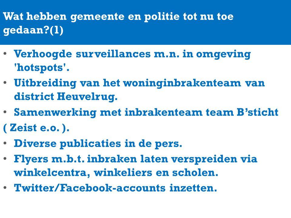 Wat hebben gemeente en politie tot nu toe gedaan (1) Verhoogde surveillances m.n.