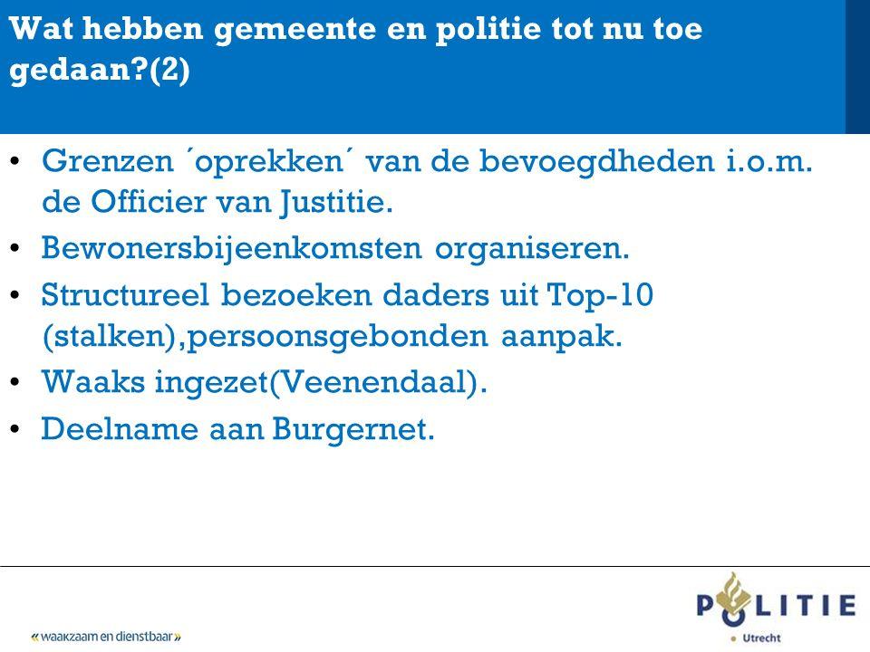 Wat hebben gemeente en politie tot nu toe gedaan (2) Grenzen ´oprekken´ van de bevoegdheden i.o.m.