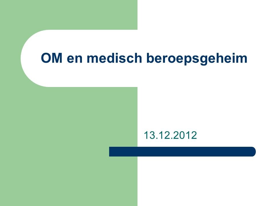 OM en medisch beroepsgeheim 13.12.2012