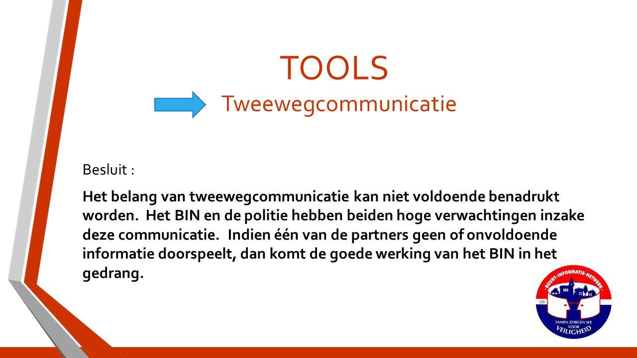 TOOLS Tweewegcommunicatie Besluit : Het belang van tweewegcommunicatie kan niet voldoende benadrukt worden.